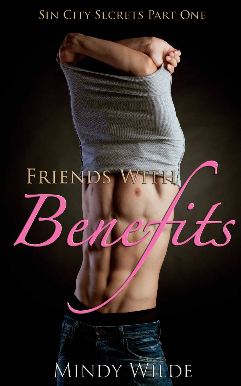 Friends With Benefits (Sin City Secrets Vol. 1)